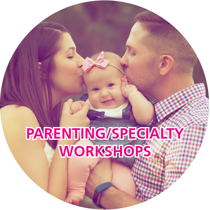 Parenting/Specialty Workshops